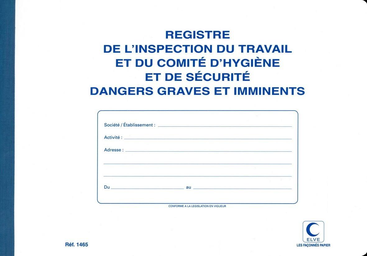 Registre de l 39 inspection du travail et chsct elve 1465 gestion des risques du personnel arc - Inspection du travail bourges ...